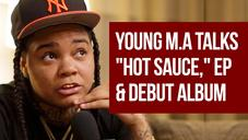 """Young M.A on """"Hot Sauce,"""" Debut Album, Beats and More"""