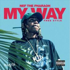 "Nef The Pharoah Drops Off His ""My Way"" Freestyle"