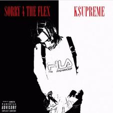 "K$upreme Drops Off ""Sorry 4 The Flex"" Mixtape"