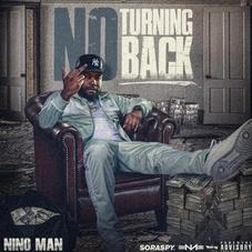 "Nino Man Delivers Raw Bars On New Project ""No Turning Back"""