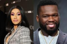 """50 Cent Posts On Cardi B's IG: """"Cute Outfit But You Gotta Go Home"""""""