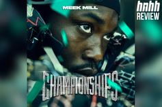 "Meek Mill ""Championships"" Review"