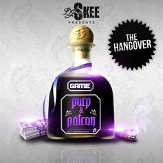 The Game - Purp & Patron: The Hangover (Hosted By DJ Skee)