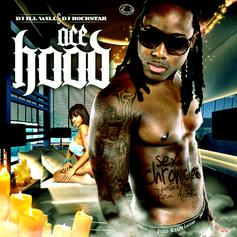 Ace Hood - Sex Chronicles (Hosted by DJ ill Will, Rosa Acosta