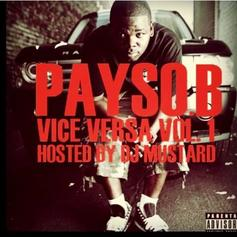 Payso B - Vice Versa (Hosted by DJ Mustard)