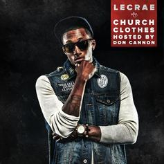 Lecrae - Church Clothes (Hosted by Don Cannon)
