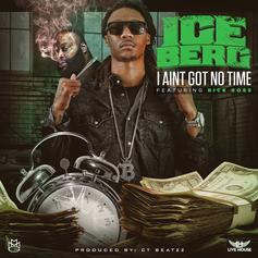 Ice Berg - I Ain't Got No Time Feat. Rick Ross