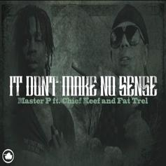 Master P - It Don't Make No Sense Feat. Chief Keef & FAT TREL