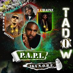 N.O.R.E. - Tadow Feat. 2 Chainz, French Montana & Pusha T