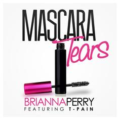 Brianna Perry - Mascara Tears Feat. T-Pain