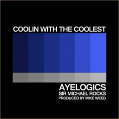 iLLChris (AyeLogics) - Coolin With The Coolest Feat. Sir Michael Rocks