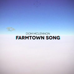 Dom McLennon - Farmtown Song