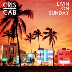Cris Cab - Livin On Sunday