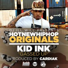 Kid Ink - Gassed Up [HNHH Original]  (Prod. By Cardiak)