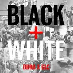 DUBB - Black & White Feat. GLC