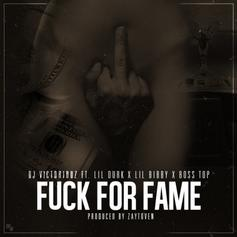 DJ Victoriouz - Fuck For Fame  Feat. Lil Durk, Lil Bibby & Boss Top