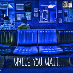 While You Wait...