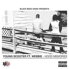 Young Scooter - Hood Memories Feat. Webbie
