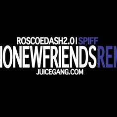 Roscoe Dash - No New Friends (Remix) Feat. Spiff