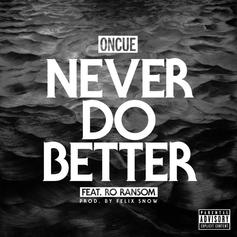 OnCue - Never Do Better Feat. Ro Ransom
