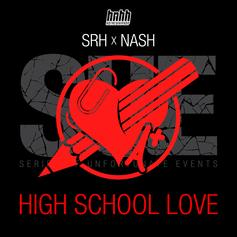 SRH - High School Love  (Prod. By Nash)