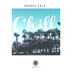 Prince Sole - Chill Feat. Mann & YMTK