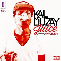 Kal Duzay - Juice Feat. Problem