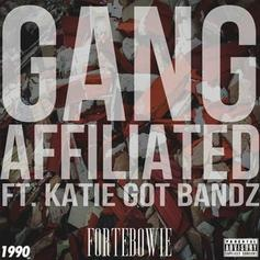 ForteBowie - Gang Affiliated Feat. Katie Got Bandz