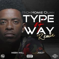 Rich Homie Quan - Type Of Way (Remix) Feat. Jeezy & Meek Mill