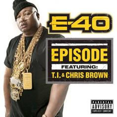E-40 - Episode [CDQ] Feat. Chris Brown & T.I.
