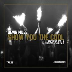Devin Miles - Show You The Cool Feat. Scolla