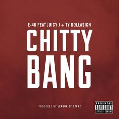 E-40 - Chitty Bang  [Tags] Feat. Juicy J & Ty Dolla $ign (Prod. By League Of Starz)