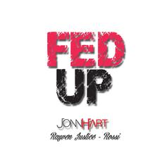 Jonn Hart - Fed Up