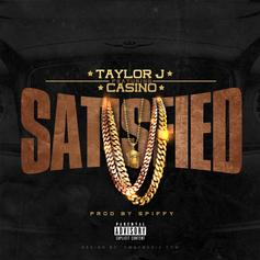 Taylor J - Satisfied Feat. Casino