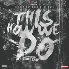 Young Chop - This How We Do Feat. Johnny May Cash & Lil Dave