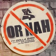 Ty Dolla $ign - Or Nah  Feat. Wiz Khalifa (Prod. By DJ Mustard)