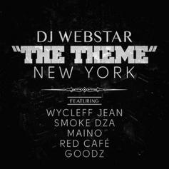 DJ Webstar - The Theme (New York) Feat. Wyclef Jean, Smoke DZA, Maino, Red Cafe & Goodz