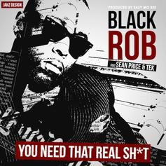 Black Rob - You Need That Real Shit Feat. Sean Price & Tek