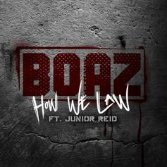 Boaz - How We Law Feat. Junior Reid