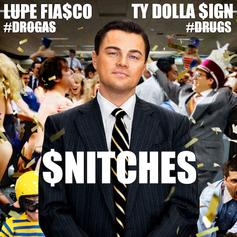 Lupe Fiasco - Snitches Feat. Ty Dolla $ign