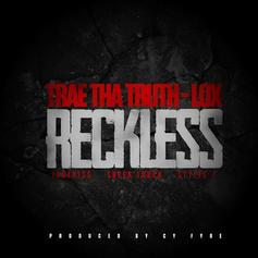 Trae Tha Truth - Reckless Feat. The Lox