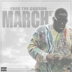 Fred The Godson - March 9th (Warning Freestyle)