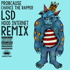 ProbCause - LSD (The Hood Internet Remix) Feat. Chance The Rapper