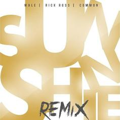 Wale - Sunshine (Remix) Feat. Rick Ross & Common