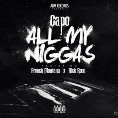 Capo - All My Niggas Feat. French Montana & Rick Ross