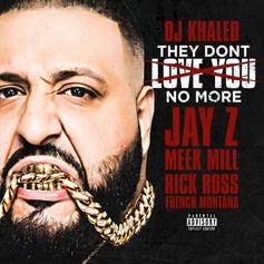 DJ Khaled - They Don't Love You No More Feat. Jay Z, Rick Ross, Meek Mill & French Montana