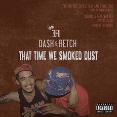 Da$h & RetcH - We Did This Shit A Year And A Half Ago