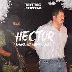 Young Scooter - Hector  (Prod. By ChopHouze)