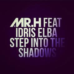 Mr Hudson - Step Into The Shadows Feat. Idris Elba