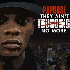 Papoose - They Don't Love You No More (Remix)